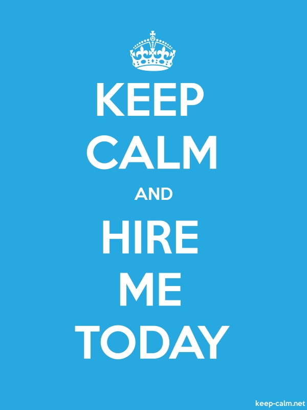 KEEP CALM AND HIRE ME TODAY - white/blue - Default (600x800)