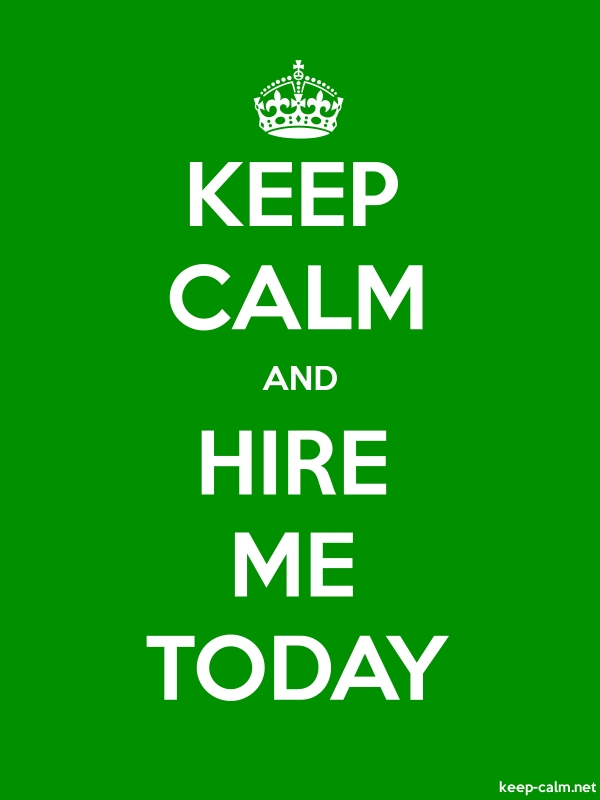 KEEP CALM AND HIRE ME TODAY - white/green - Default (600x800)
