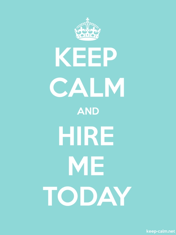 KEEP CALM AND HIRE ME TODAY - white/lightblue - Default (600x800)