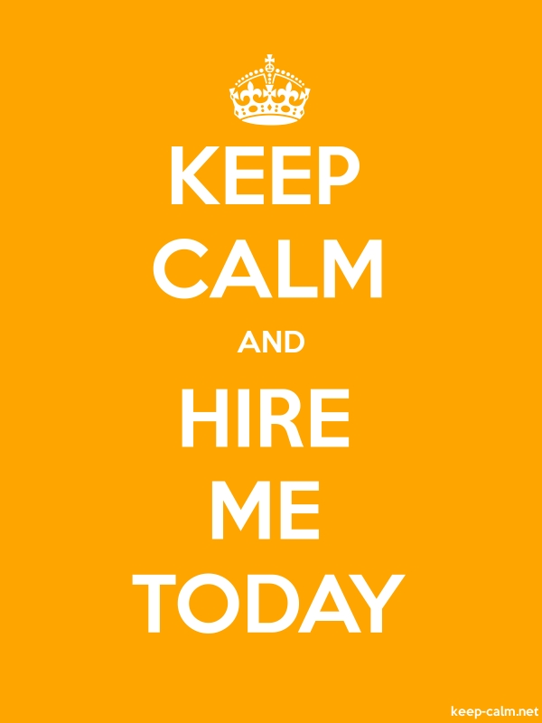 KEEP CALM AND HIRE ME TODAY - white/orange - Default (600x800)
