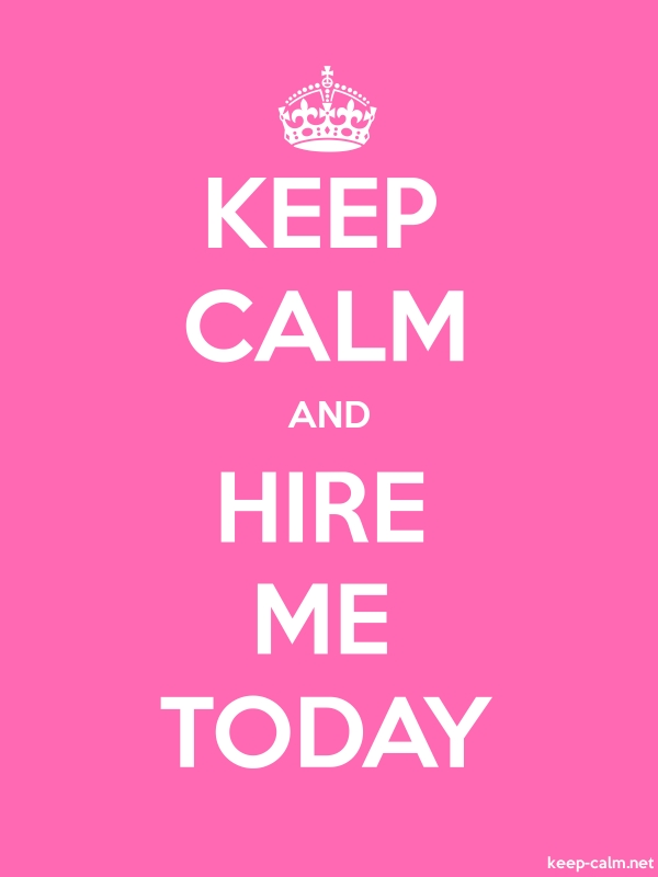 KEEP CALM AND HIRE ME TODAY - white/pink - Default (600x800)