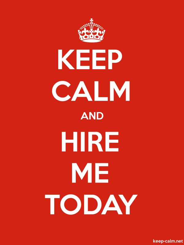 KEEP CALM AND HIRE ME TODAY - white/red - Default (600x800)