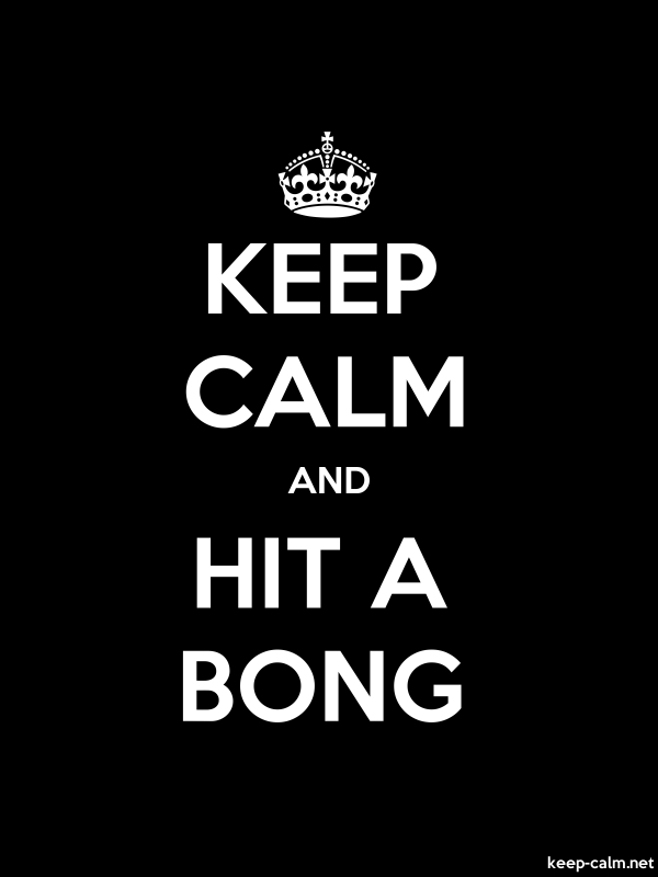 KEEP CALM AND HIT A BONG - white/black - Default (600x800)
