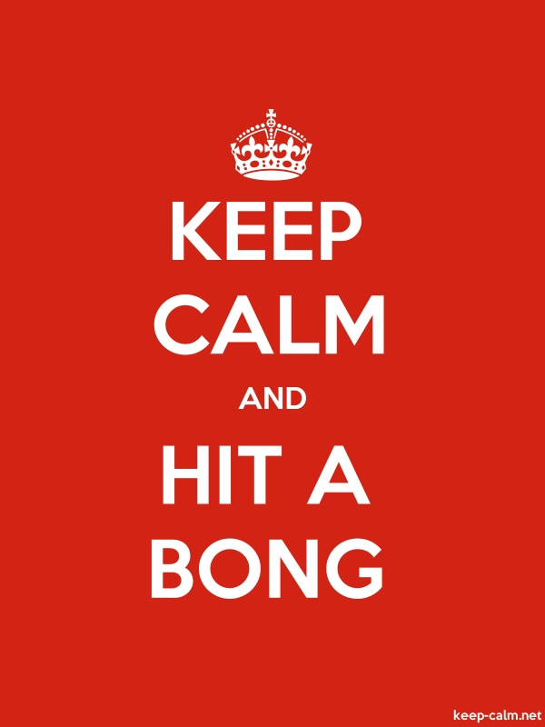 KEEP CALM AND HIT A BONG - white/red - Default (600x800)