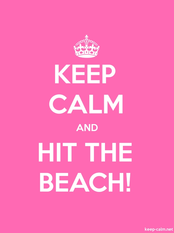 KEEP CALM AND HIT THE BEACH! - white/pink - Default (600x800)