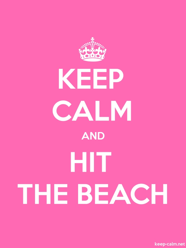 KEEP CALM AND HIT THE BEACH - white/pink - Default (600x800)