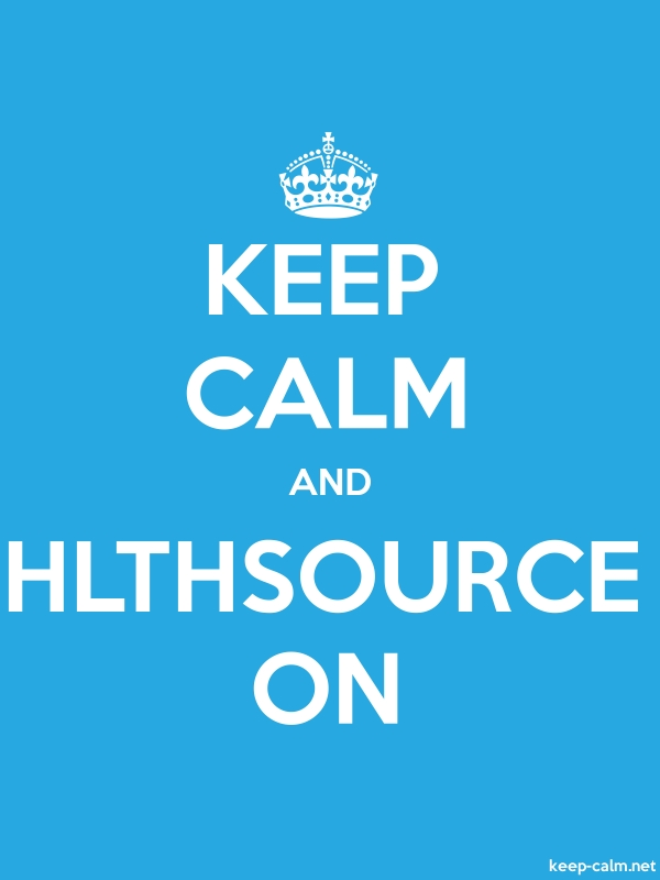 KEEP CALM AND HLTHSOURCE ON - white/blue - Default (600x800)