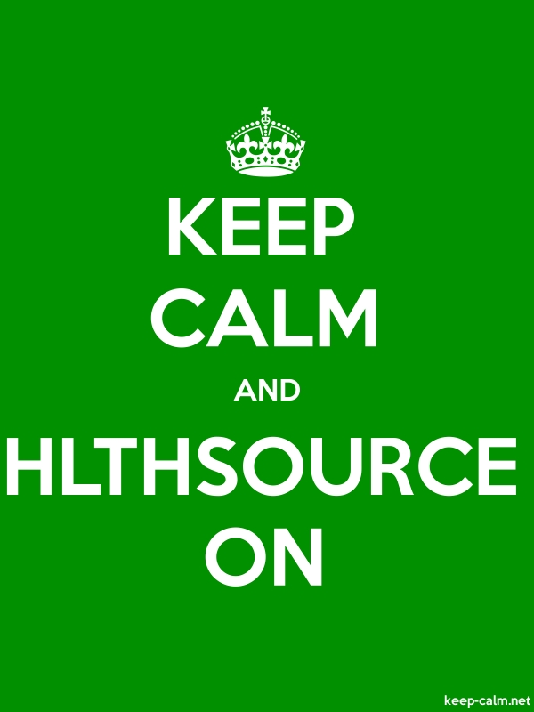 KEEP CALM AND HLTHSOURCE ON - white/green - Default (600x800)