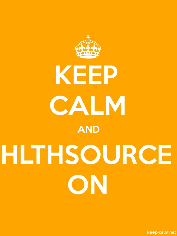KEEP CALM AND HLTHSOURCE ON - white/orange - Default (600x800)