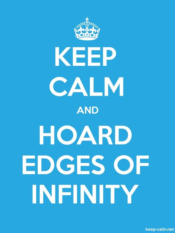 KEEP CALM AND HOARD EDGES OF INFINITY - white/blue - Default (600x800)