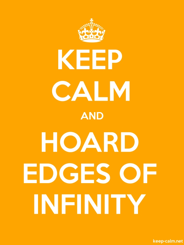 KEEP CALM AND HOARD EDGES OF INFINITY - white/orange - Default (600x800)