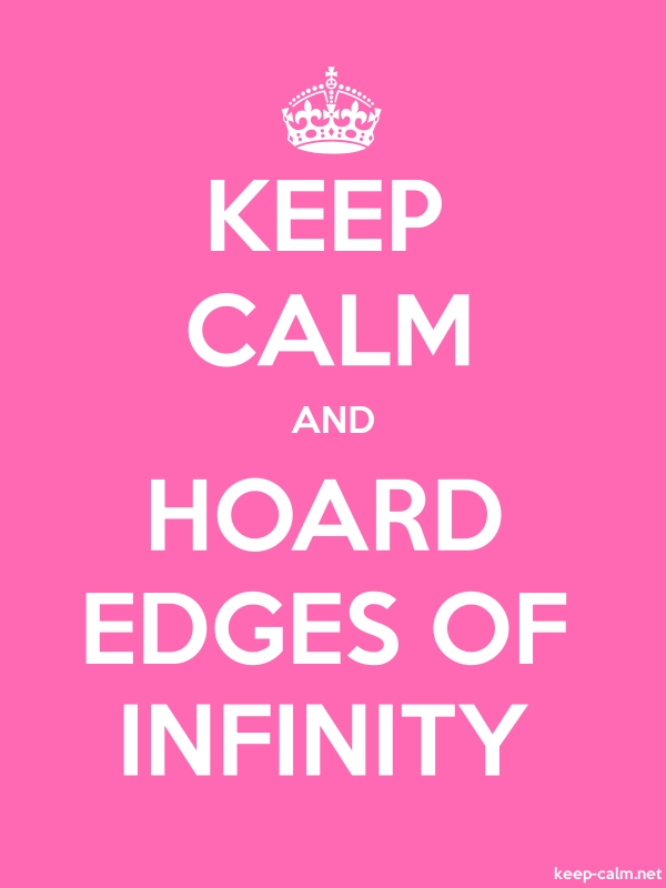KEEP CALM AND HOARD EDGES OF INFINITY - white/pink - Default (600x800)