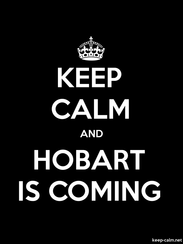 KEEP CALM AND HOBART IS COMING - white/black - Default (600x800)