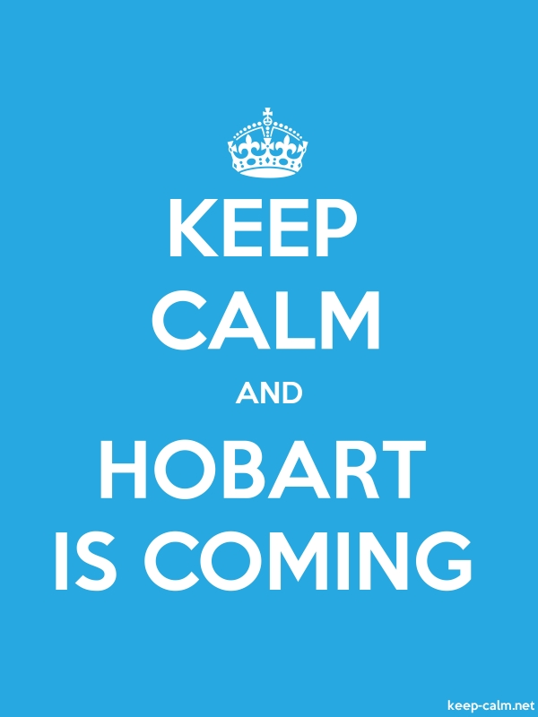KEEP CALM AND HOBART IS COMING - white/blue - Default (600x800)