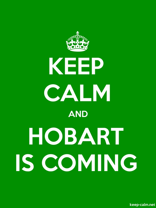 KEEP CALM AND HOBART IS COMING - white/green - Default (600x800)