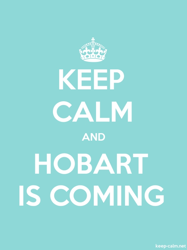 KEEP CALM AND HOBART IS COMING - white/lightblue - Default (600x800)