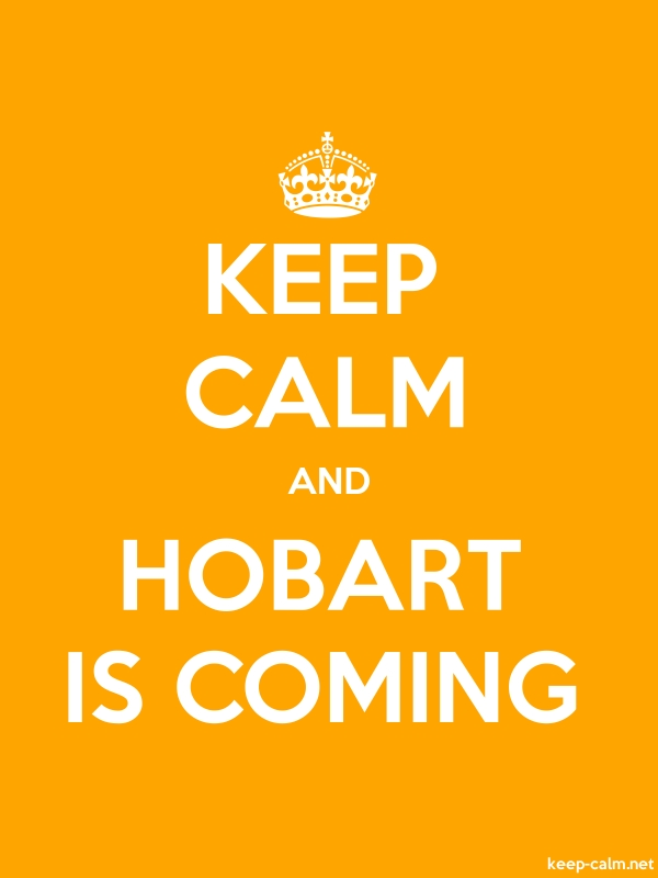 KEEP CALM AND HOBART IS COMING - white/orange - Default (600x800)