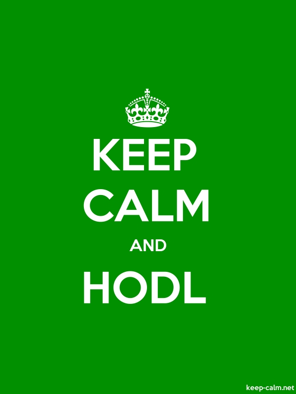 KEEP CALM AND HODL - white/green - Default (600x800)