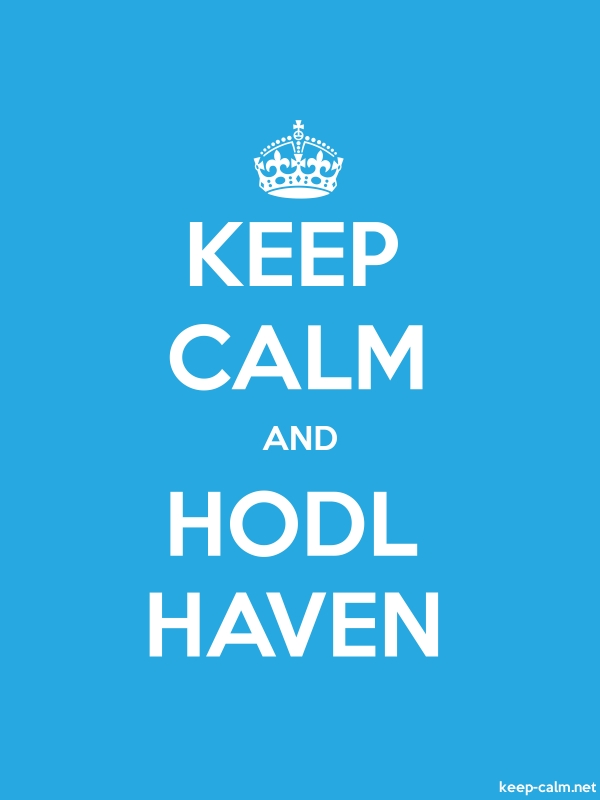 KEEP CALM AND HODL HAVEN - white/blue - Default (600x800)