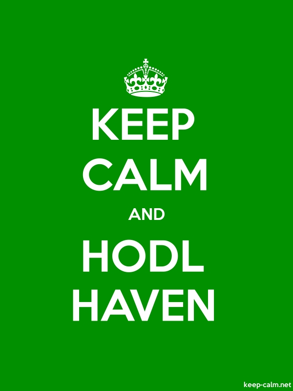 KEEP CALM AND HODL HAVEN - white/green - Default (600x800)