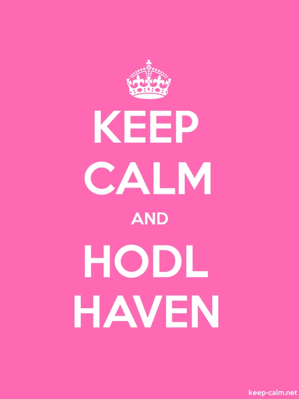 KEEP CALM AND HODL HAVEN - white/pink - Default (600x800)