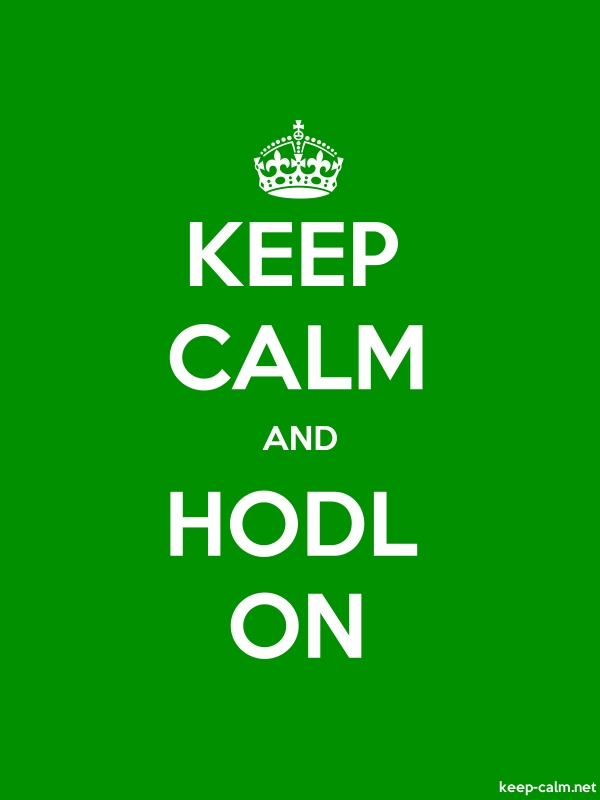 KEEP CALM AND HODL ON - white/green - Default (600x800)