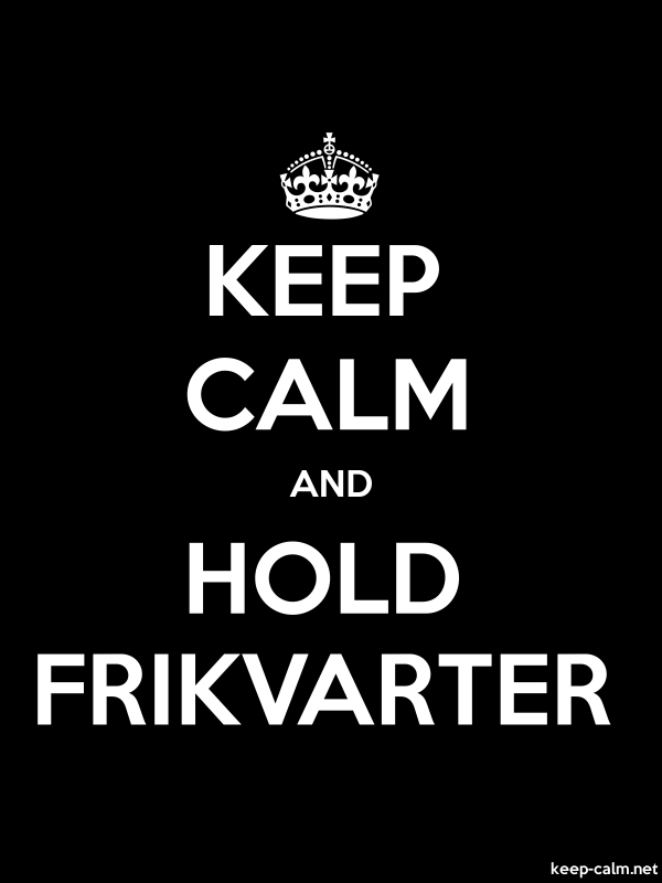 KEEP CALM AND HOLD FRIKVARTER - white/black - Default (600x800)