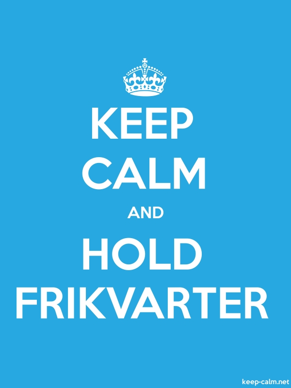 KEEP CALM AND HOLD FRIKVARTER - white/blue - Default (600x800)