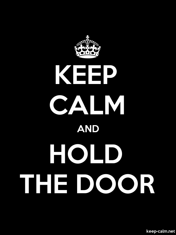 KEEP CALM AND HOLD THE DOOR - white/black - Default (600x800)