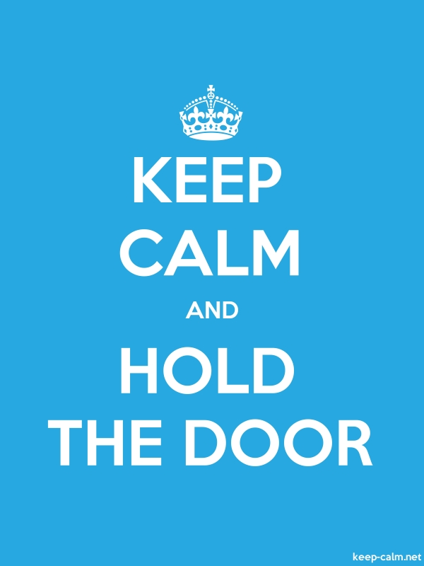 KEEP CALM AND HOLD THE DOOR - white/blue - Default (600x800)