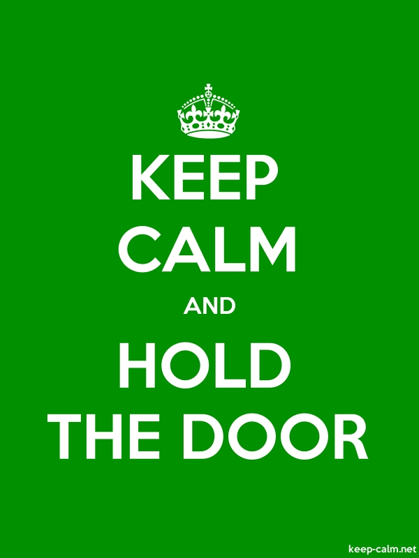 KEEP CALM AND HOLD THE DOOR - white/green - Default (600x800)