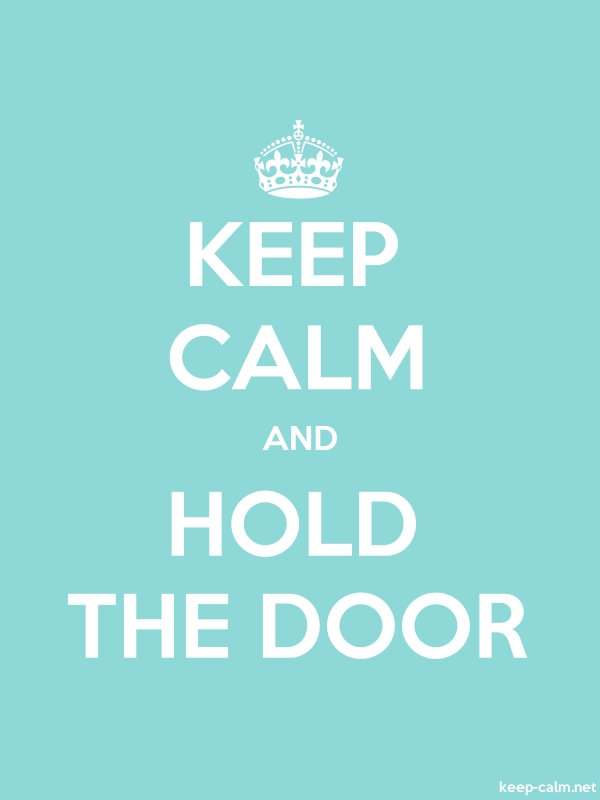 KEEP CALM AND HOLD THE DOOR - white/lightblue - Default (600x800)