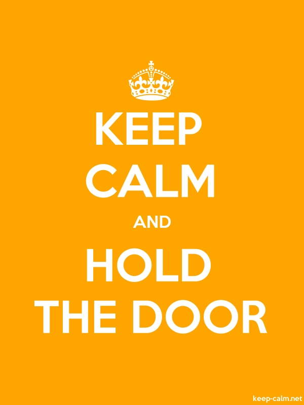 KEEP CALM AND HOLD THE DOOR - white/orange - Default (600x800)