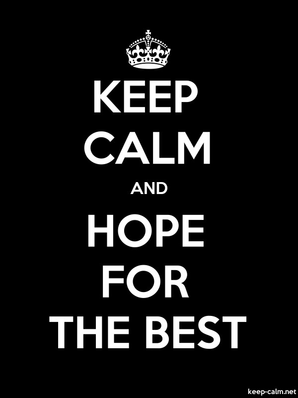 KEEP CALM AND HOPE FOR THE BEST - white/black - Default (600x800)