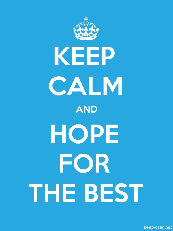 KEEP CALM AND HOPE FOR THE BEST - white/blue - Default (600x800)