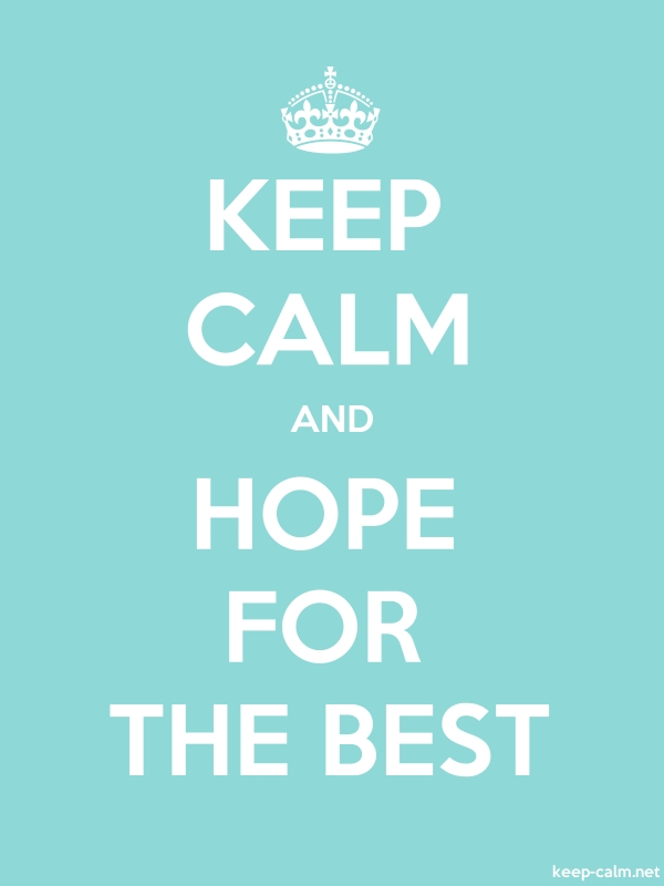 KEEP CALM AND HOPE FOR THE BEST - white/lightblue - Default (600x800)