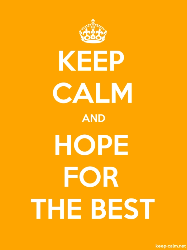 KEEP CALM AND HOPE FOR THE BEST - white/orange - Default (600x800)