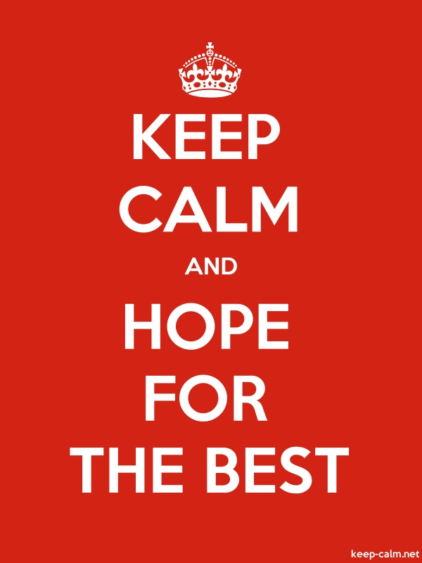KEEP CALM AND HOPE FOR THE BEST - white/red - Default (600x800)
