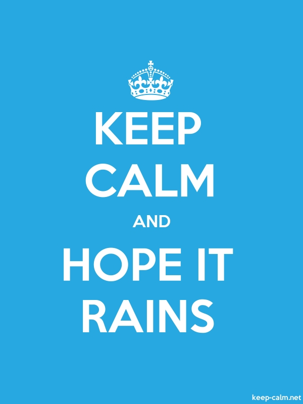 KEEP CALM AND HOPE IT RAINS - white/blue - Default (600x800)