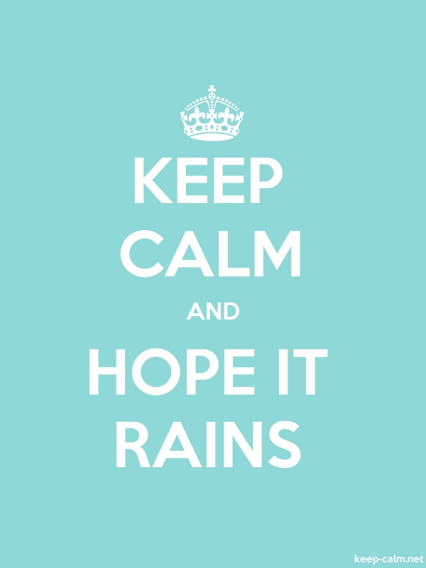 KEEP CALM AND HOPE IT RAINS - white/lightblue - Default (600x800)