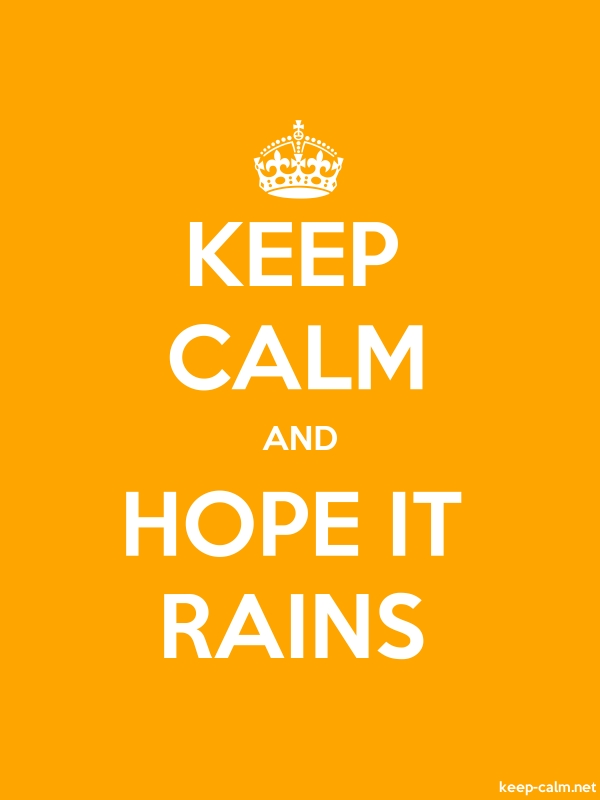KEEP CALM AND HOPE IT RAINS - white/orange - Default (600x800)