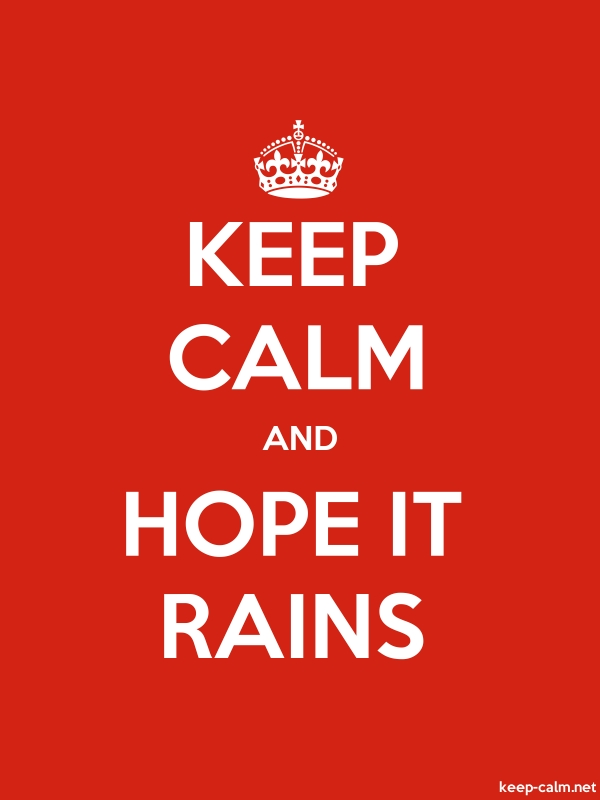 KEEP CALM AND HOPE IT RAINS - white/red - Default (600x800)