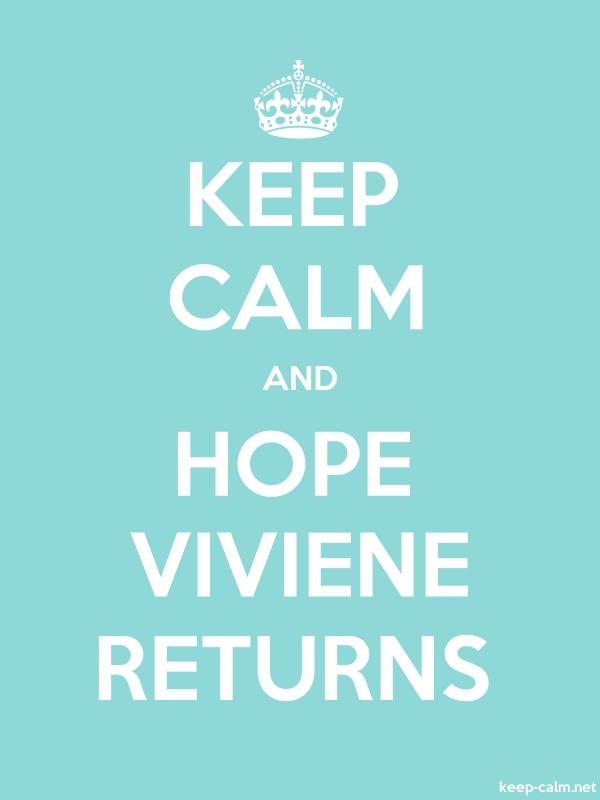 KEEP CALM AND HOPE VIVIENE RETURNS - white/lightblue - Default (600x800)