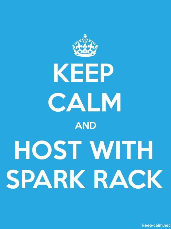 KEEP CALM AND HOST WITH SPARK RACK - white/blue - Default (600x800)