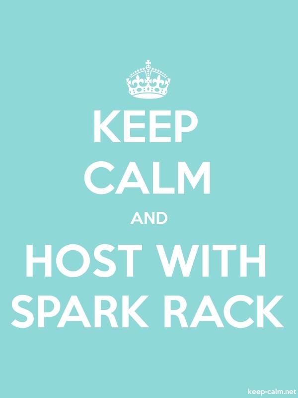 KEEP CALM AND HOST WITH SPARK RACK - white/lightblue - Default (600x800)