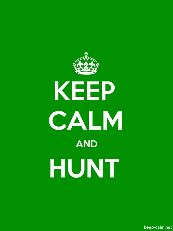 KEEP CALM AND HUNT - white/green - Default (600x800)