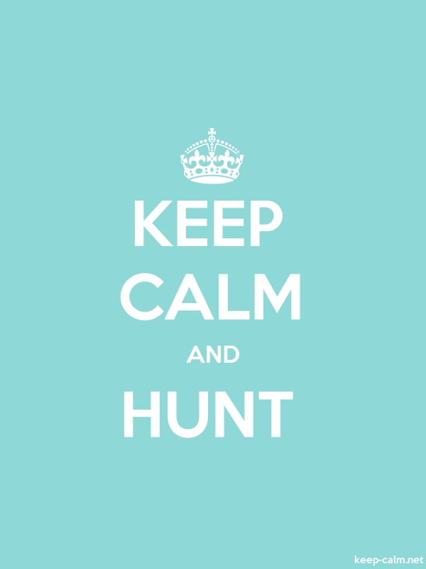 KEEP CALM AND HUNT - white/lightblue - Default (600x800)