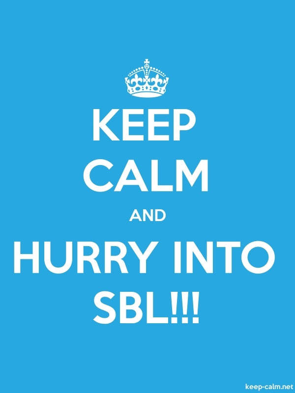 KEEP CALM AND HURRY INTO SBL!!! - white/blue - Default (600x800)