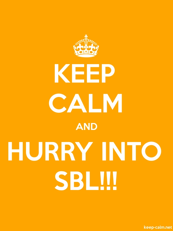 KEEP CALM AND HURRY INTO SBL!!! - white/orange - Default (600x800)