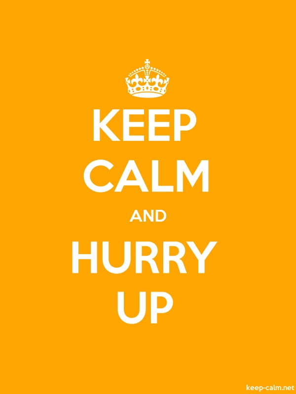 KEEP CALM AND HURRY UP - white/orange - Default (600x800)